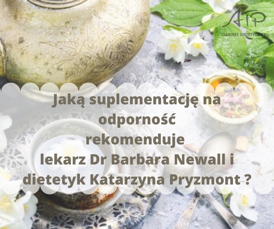 Jaką suplementację na odporność rekomenduje Dr Barbara Newall i dietetyk Katarzyna Pryzmont